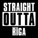 Straight Outta Riga